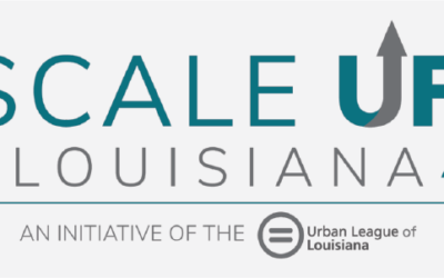 Urban League of Louisiana Partners with Hancock Whitney to Launch the Scale Up! Louisiana Initiative in East Baton Rouge Parish