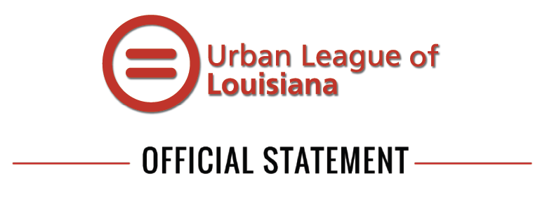 Urban League of Louisiana President and CEO releases statement on Derrick Chauvin guilty verdict